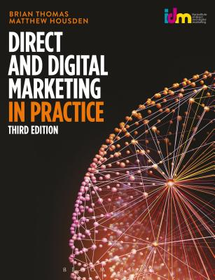 Direct and Digital Marketing in Practice - Thomas, Brian, and Housden, Matthew