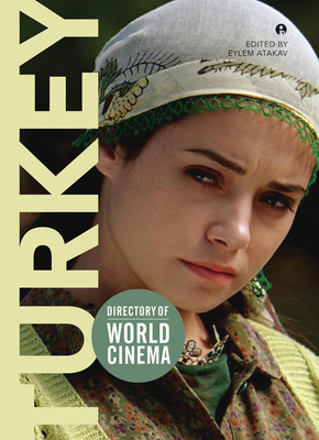 Directory of World Cinema: Turkey: Volume 18 - Atakav, Eylem (Editor)