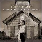 Dirty Jeans and Mudslide Hymns - John Hiatt