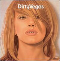 Dirty Vegas - Dirty Vegas