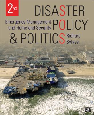 Disaster Policy and Politics; Emergency Management and Homeland Security - Sylves, Richard (Editor)