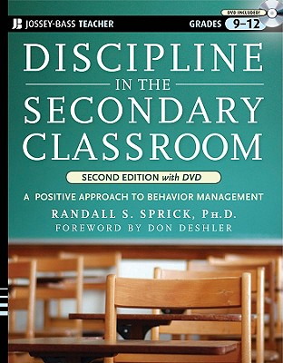 Discipline in the Secondary Classroom, Grades 9-12: A Positive Approach to Behavior Management - Sprick, Randall S