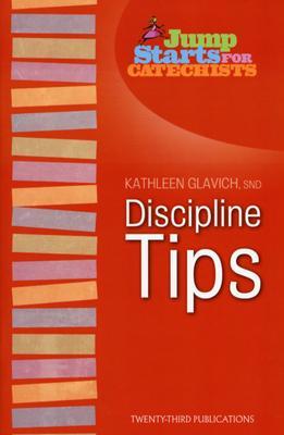 Discipline Tips - Glavich, Mary Kathleen, Sister
