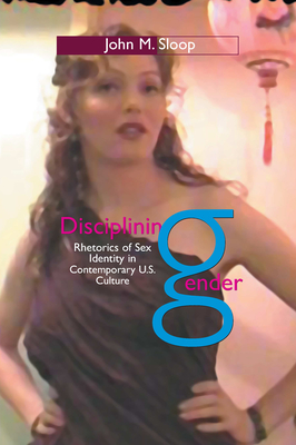 Disciplining Gender - Sloop, John M