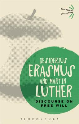 Discourse on Free Will - Erasmus, Desiderius, and Luther, Martin