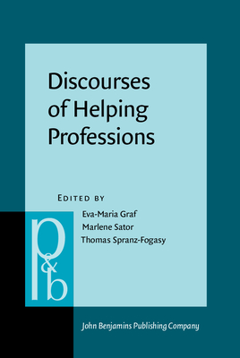Discourses of Helping Professions - Graf, Eva-Maria (Editor), and Sator, Marlene (Editor), and Spranz-Fogasy, Thomas (Editor)