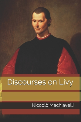 Discourses on Livy - Machiavelli, Niccolò