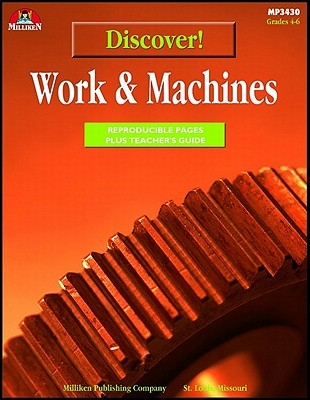 Discover! Work & Machines - Simmons, Ron, and Barden, Cindy (Editor)