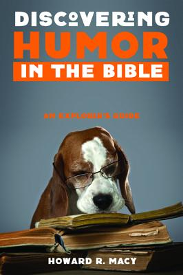 Discovering Humor in the Bible - Macy, Howard R