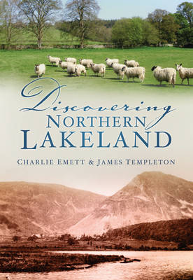 Discovering Northern Lakeland - Emett, Charlie, and Templeton, James