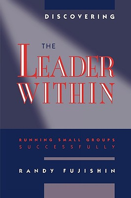 Discovering the Leader Within - Fujishin, Randy