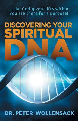 Discovering Your Spiritual DNA - Wollensack, Peter