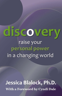 Discovery: Raise Your Personal Power in a Changing World - Blalock, Dr Jessica