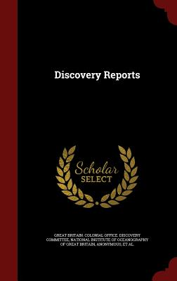 Discovery Reports - Great Britain Colonial Office Discover (Creator), and National Institute of Oceanography of Gr (Creator), and Institute of...