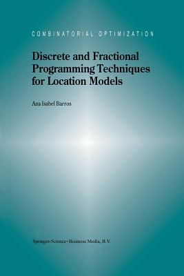 Discrete and Fractional Programming Techniques for Location Models - Barros, A I