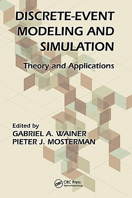 Discrete-Event Modeling and Simulation: Theory and Applications - Wainer, Gabriel A (Editor), and Mosterman, Pieter J (Editor)