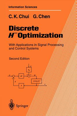 Discrete H∞ Optimization: With Applications in Signal Processing and Control Systems - Chui, Charles K, and Chen, Guanrong