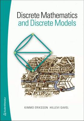 Discrete Mathematics & Discrete Models - Eriksson, Kimmo, and Gavel, Hillevi