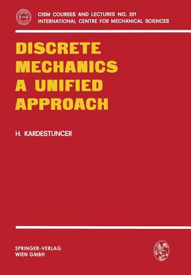 Discrete Mechanics a Unified Approach - Kardestuncer, H