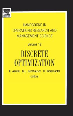Discrete Optimization - Aardal, K (Editor), and Nemhauser, George L (Editor), and Weismantel, R (Editor)