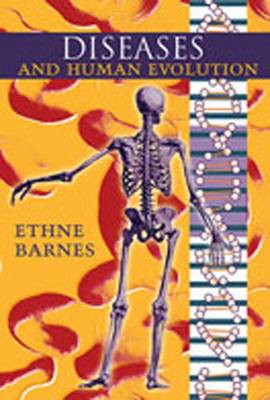 Diseases and Human Evolution - Barnes, Ethne