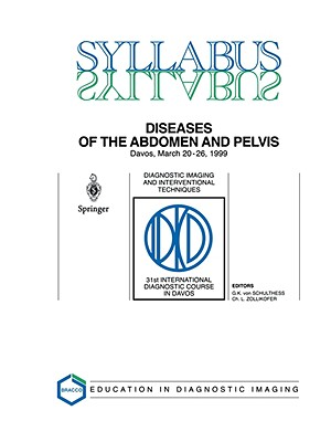 Diseases of the Abdomen and Pelvis: Diagnostic Imaging and Interventional Techniques - Schultess, G K Von (Editor)