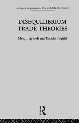 Disequilibrium Trade Theories - Itoh, M