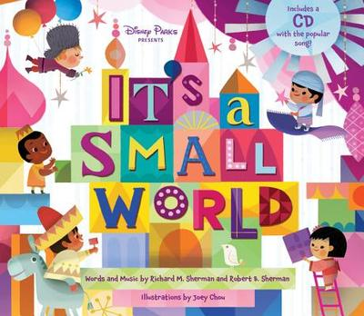 Disney Parks Presents: It's a Small World - Sherman, Richard M, and Sherman, Robert B