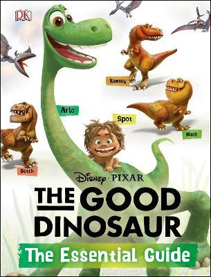 Disney*Pixar the Good Dinosaur: the Essential Guide - DK