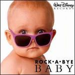 Disney's Rock-A-Bye Baby: Soft Hits for Little Rockers