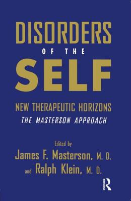 Disorders of the Self: New Therapeutic Horizons: The Masterson Approach - Masterson, James F, M.D.
