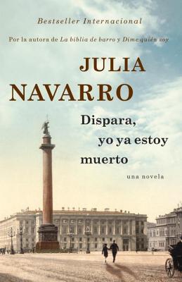 Dispara, Yo YA Estoy Muerto - Navarro, Julia