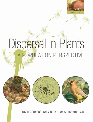 Dispersal in Plants: A Population Perspective - Cousens, Roger