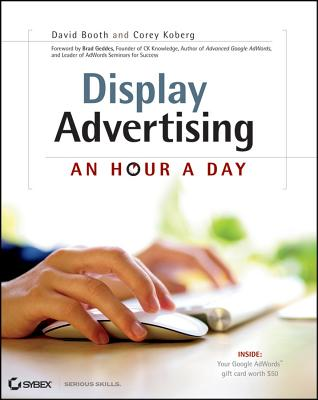 Display Advertising: An Hour a Day - Booth, David, and Koberg, Corey