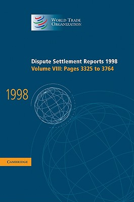 Dispute Settlement Reports 1998: Volume 8, Pages 3325-3764 - World Trade Organization (Editor)