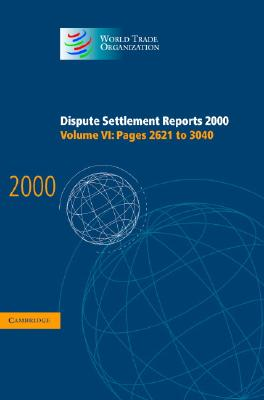 Dispute Settlement Reports 2000: Volume 6, Pages 2621-3040 - World Trade Organization (Editor)