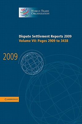 Dispute Settlement Reports 2009: Volume 7, Pages 2909-3438: Vol. 7 - World Trade Organization