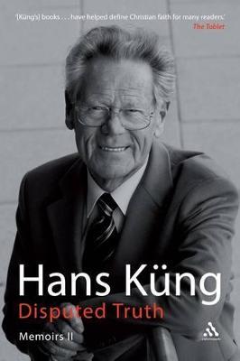 Disputed Truth: Memoirs - Kung, Hans, Professor