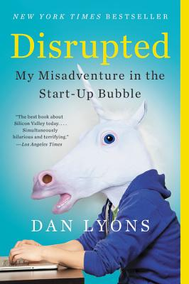 Disrupted: My Misadventure in the Start-Up Bubble - Lyons, Dan