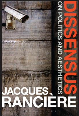 Dissensus: On Politics and Aesthetics - Ranciere, Jacques, and Corcoran, Steven (Translated by)