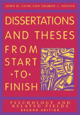 cone and foster dissertations and theses from start to finish Cone, john d, and sharon l foster dissertations and theses from start to  finish: psychology and related fields second ed washington, dc: american .
