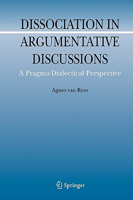 Dissociation in Argumentative Discussions: A Pragma-Dialectical Perspective - van Rees, Agnes