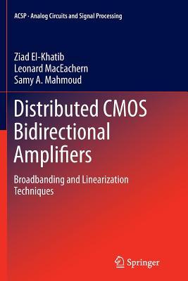 Distributed CMOS Bidirectional Amplifiers: Broadbanding and Linearization Techniques - El-Khatib, Ziad