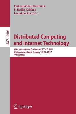 Distributed Computing and Internet Technology: 13th International Conference, Icdcit 2017, Bhubaneswar, India, January 13-16, 2017, Proceedings - Krishnan, Padmanabhan (Editor)