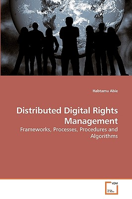 Distributed Digital Rights Management - Abie, Habtamu