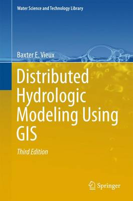 Distributed Hydrological Modeling Using GIS - Vieux, Baxter E.