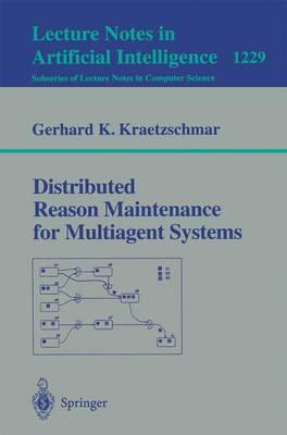 Distributed Reason Maintenance for Multiagent Systems - Kraetzschmar, Gerhard K