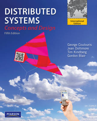 Distributed Systems: International Edition - Coulouris, George F., and Dollimore, Jean, and Kindberg, Tim
