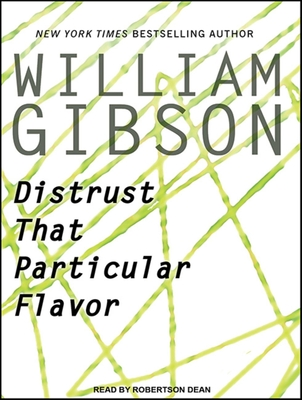 Distrust That Particular Flavor - Gibson, William, Dr., and Dean, Robertson (Narrator)