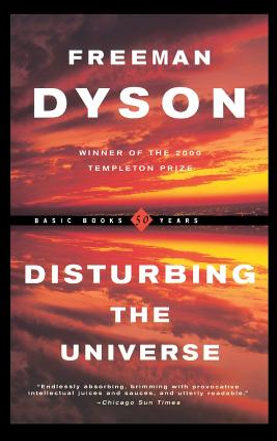 Disturbing the Universe - Dyson, Freeman J